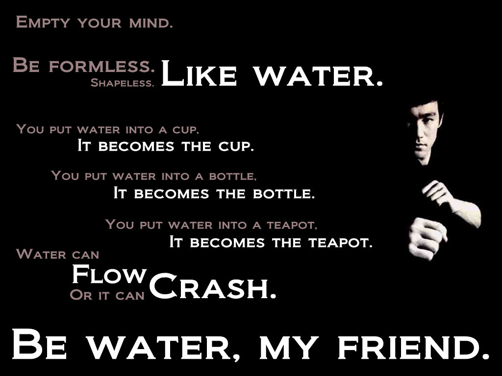 Bruce Lee Be Water Quote